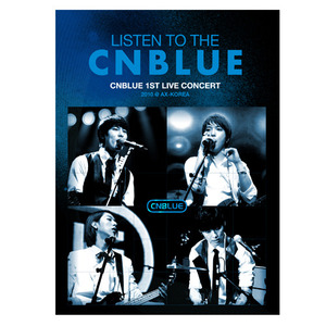 [CNBLUE] 1st Concert 'LISTEN TO THE CNBLUE' DVD