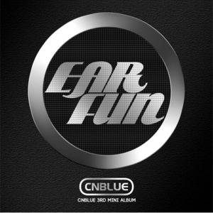 [CNBLUE] 3RD MINI ALBUM [EAR FUN]